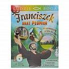 Franciszek Brat Płomień 6- film DVD z książeczką - kolekcja LUDZIE BOGA