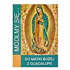 Módlmy się Do Matki Bożej z Guadelupe