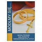 Módlmy się Modlitewnik Małżeństw Niesakramentalnych