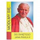 Modlitewnik Módlmy sie do świętego Jana Pawła II