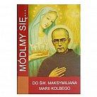 Módlmy się do świętego Maksymiliana Marii Kolbego