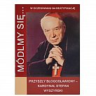 Módlmy się Kardynał  Stefan Wyszyński w oczekiwaniu na beatyfikację