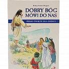 Dobry Bóg mówi do nas. Pismo Święte dla dzieci