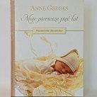 Moje pierwsze pięć lat ANNE GEDDES