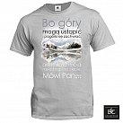 Koszulka Męska Bo góry mogą ustąpić
