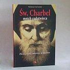 Św. Charbel - życie, cuda, orędzia, modlitwy