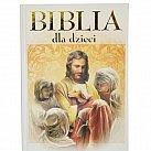 Biblia dla dzieci Ilustrowane opowieści biblijne Starego i Nowego testamentu A4